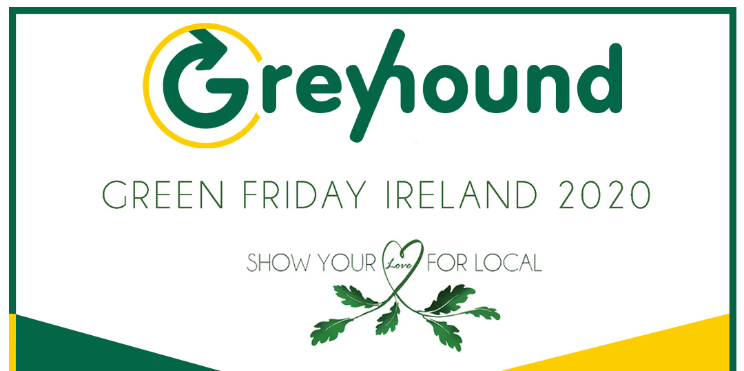 Greyhound are Delighted to be taking part in Green Friday Ireland 2020