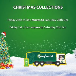 Greyhound Christmas Bin Collection Times